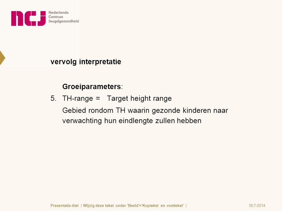 vervolg interpretatie Groeiparameters: 5.TH-range =Target height range Gebied rondom TH waarin gezonde kinderen naar verwachting hun eindlengte zullen