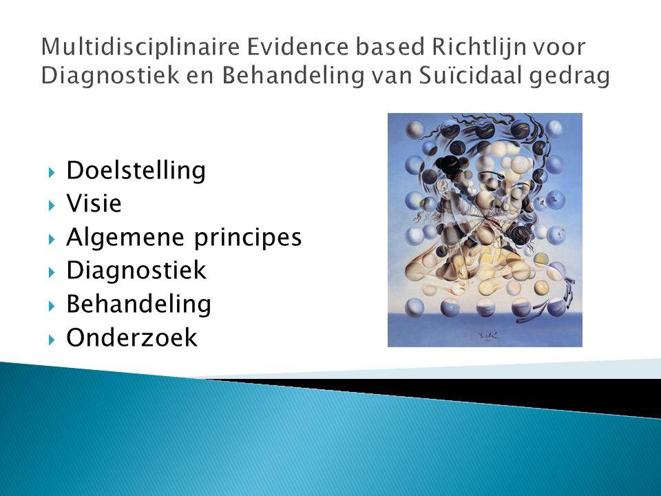  Doelstelling  Visie  Algemene principes  Diagnostiek  Behandeling  Onderzoek Multidisciplinaire Evidence based Richtlijn voor Diagnostiek en Be