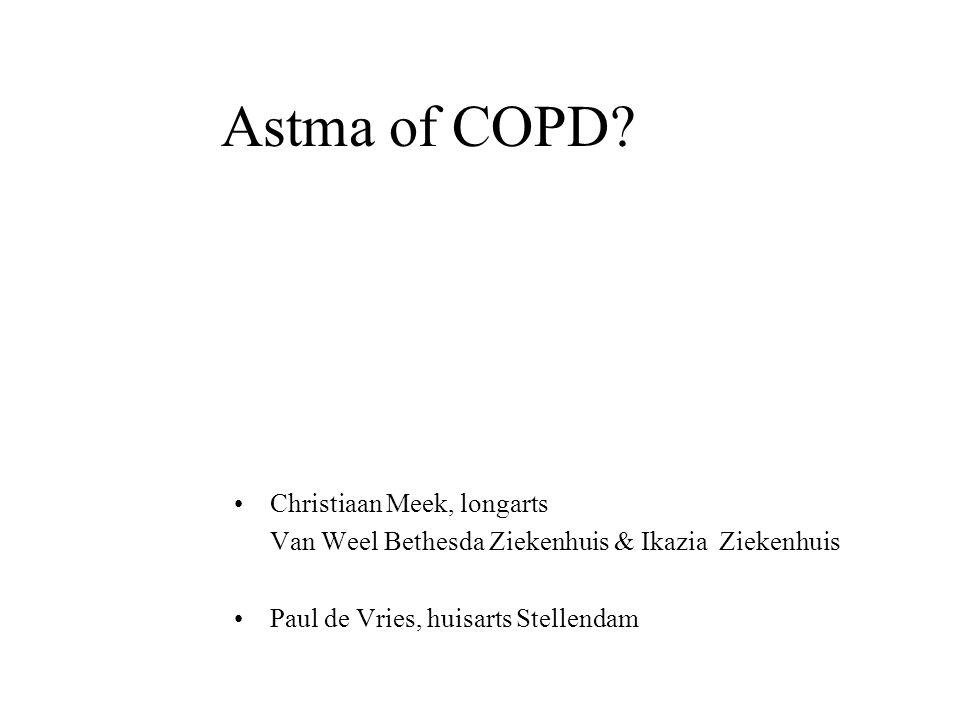 Astma of COPD? Christiaan Meek, longarts Van Weel Bethesda Ziekenhuis & Ikazia Ziekenhuis Paul de Vries, huisarts Stellendam