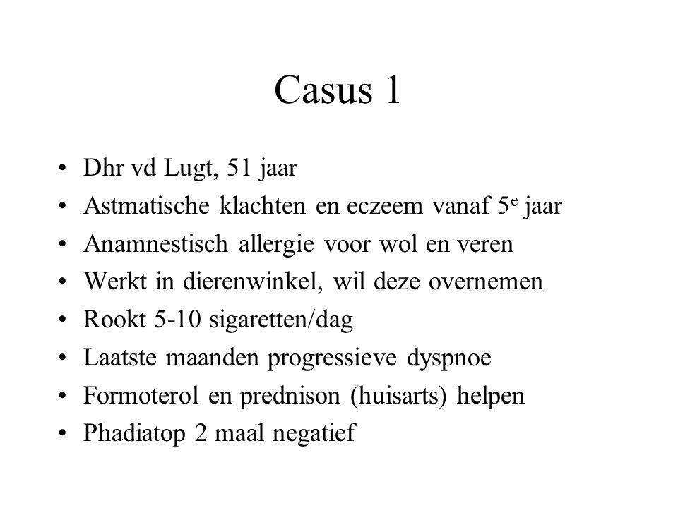 Casus 1 Dhr vd Lugt, 51 jaar Astmatische klachten en eczeem vanaf 5 e jaar Anamnestisch allergie voor wol en veren Werkt in dierenwinkel, wil deze ove