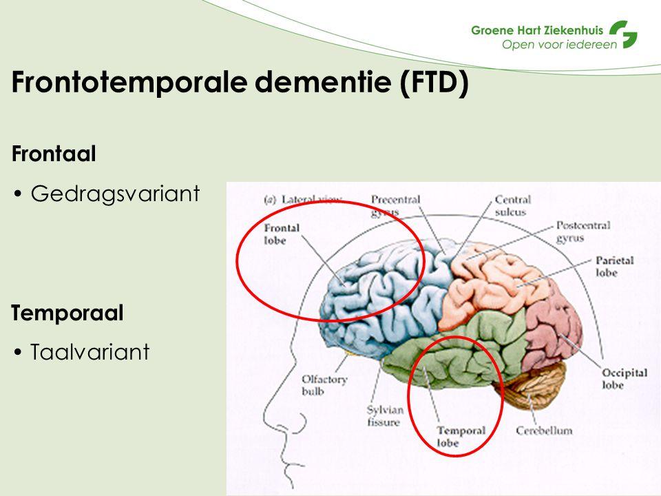 Frontotemporale dementie (FTD) 6 Frontaal Gedragsvariant Temporaal Taalvariant