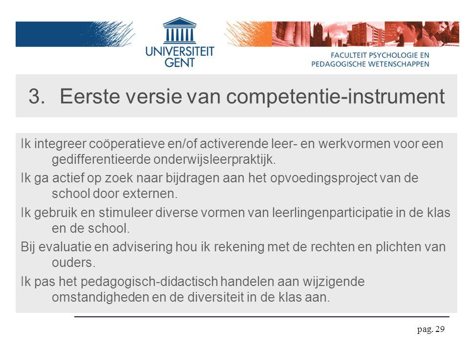 pag. 29 3.Eerste versie van competentie-instrument Ik integreer coöperatieve en/of activerende leer- en werkvormen voor een gedifferentieerde onderwij