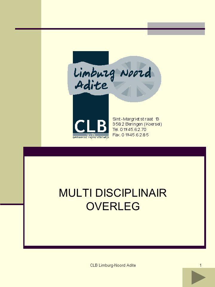 CLB Limburg-Noord Adite1 MULTI DISCIPLINAIR OVERLEG
