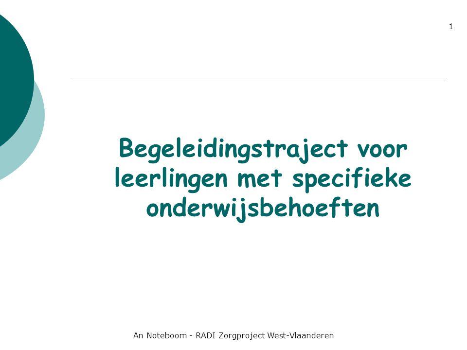 An Noteboom - RADI Zorgproject West-Vlaanderen 1 Begeleidingstraject voor leerlingen met specifieke onderwijsbehoeften