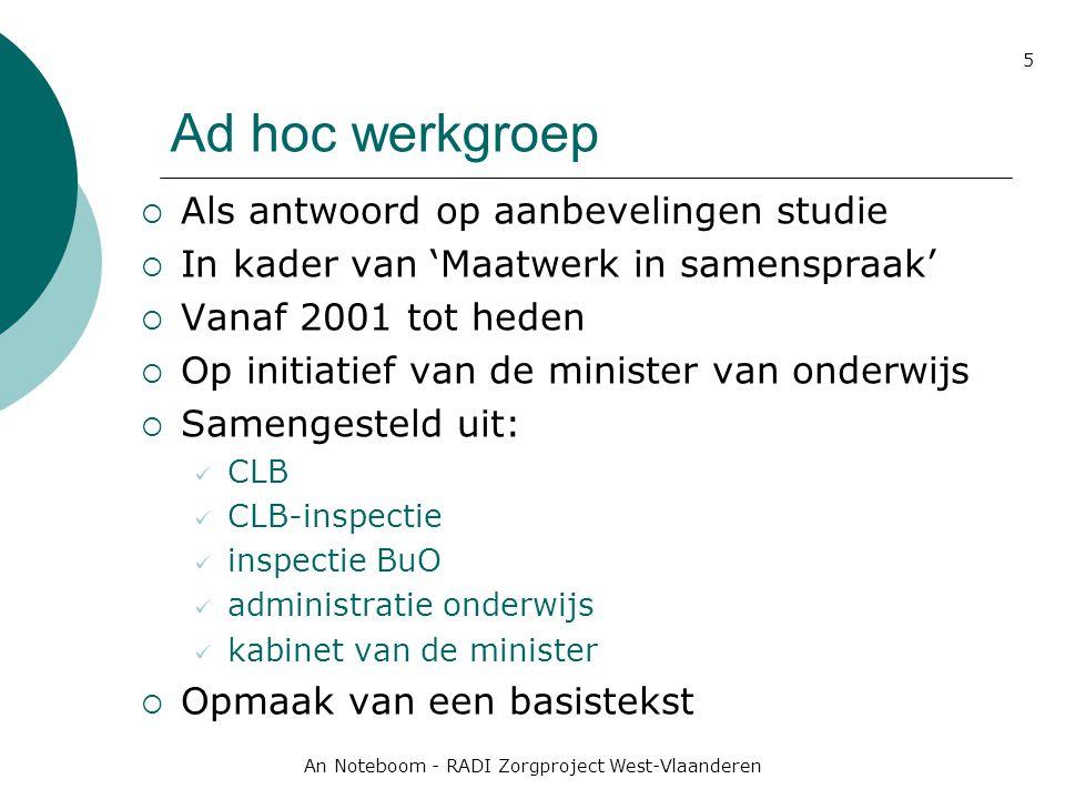 An Noteboom - RADI Zorgproject West-Vlaanderen 5 Ad hoc werkgroep  Als antwoord op aanbevelingen studie  In kader van 'Maatwerk in samenspraak'  Va