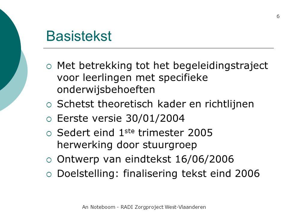 An Noteboom - RADI Zorgproject West-Vlaanderen 6 Basistekst  Met betrekking tot het begeleidingstraject voor leerlingen met specifieke onderwijsbehoe