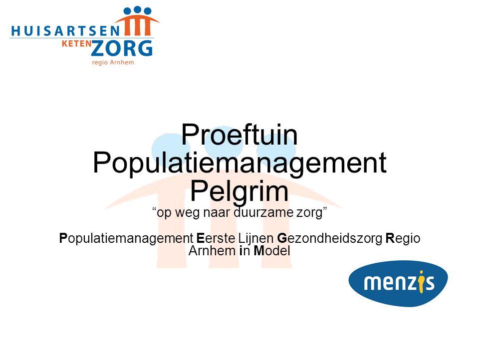 """Proeftuin Populatiemanagement Pelgrim """"op weg naar duurzame zorg"""" Populatiemanagement Eerste Lijnen Gezondheidszorg Regio Arnhem in Model"""