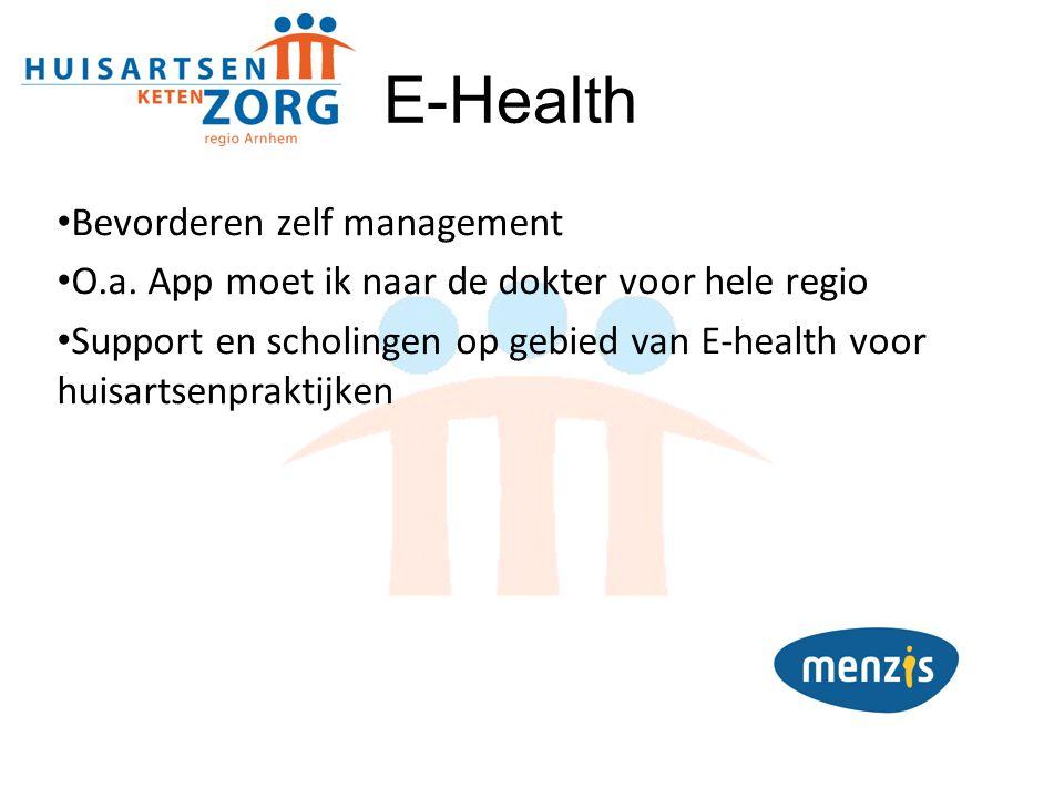 Bevorderen zelf management O.a. App moet ik naar de dokter voor hele regio Support en scholingen op gebied van E-health voor huisartsenpraktijken E-He