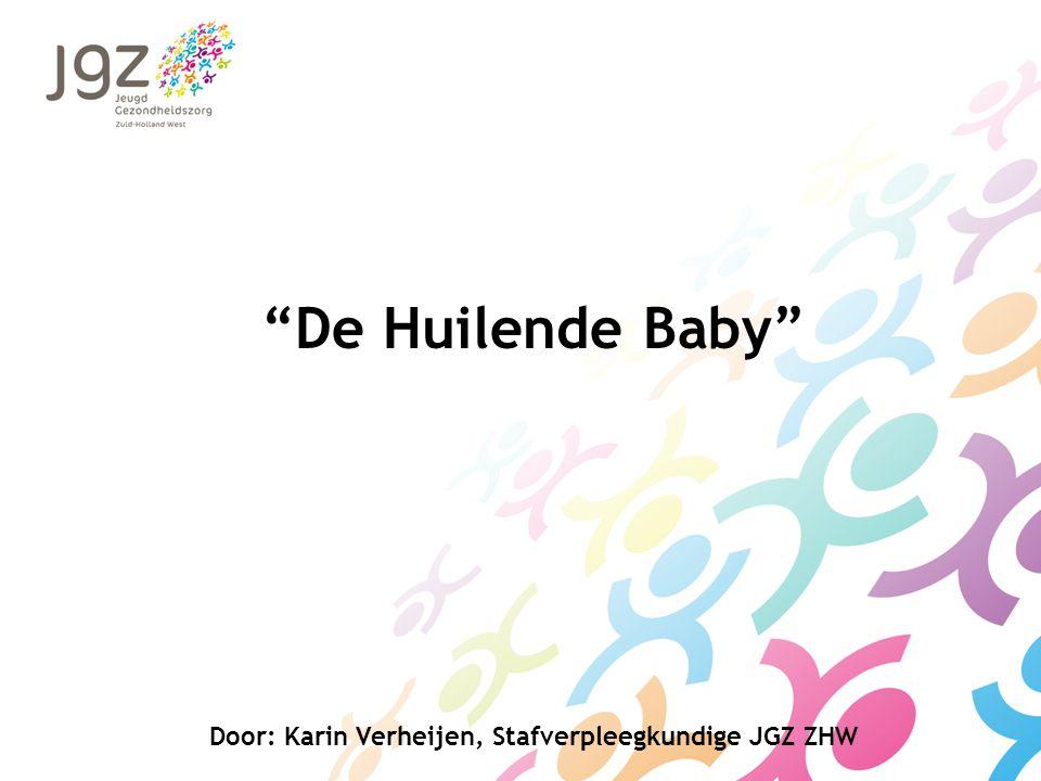 """""""De Huilende Baby"""" Door: Karin Verheijen, Stafverpleegkundige JGZ ZHW"""
