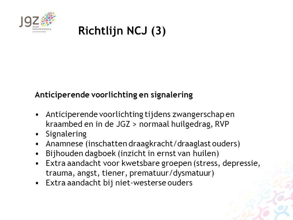 Richtlijn NCJ (3) Anticiperende voorlichting en signalering Anticiperende voorlichting tijdens zwangerschap en kraambed en in de JGZ > normaal huilged