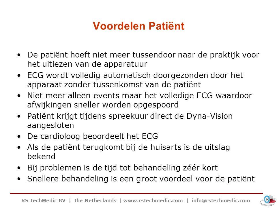 RS TechMedic BV   the Netherlands   www.rstechmedic.com   info@rstechmedic.com Voordelen Patiënt De patiënt hoeft niet meer tussendoor naar de praktij
