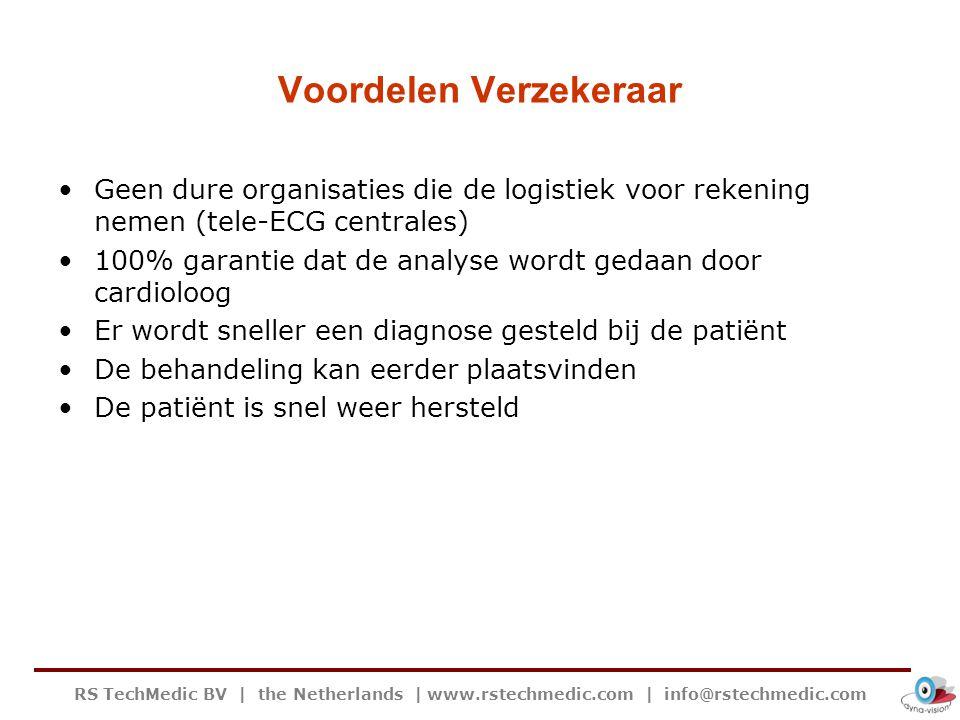 RS TechMedic BV   the Netherlands   www.rstechmedic.com   info@rstechmedic.com Voordelen Verzekeraar Geen dure organisaties die de logistiek voor reke
