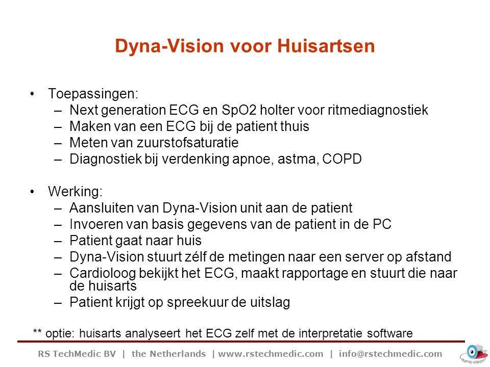 RS TechMedic BV   the Netherlands   www.rstechmedic.com   info@rstechmedic.com Dyna-Vision voor Huisartsen Toepassingen: –Next generation ECG en SpO2