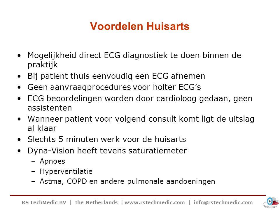 RS TechMedic BV   the Netherlands   www.rstechmedic.com   info@rstechmedic.com Voordelen Huisarts Mogelijkheid direct ECG diagnostiek te doen binnen d