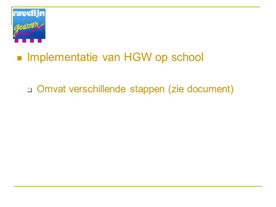 Implementatie van HGW op school  Omvat verschillende stappen (zie document)