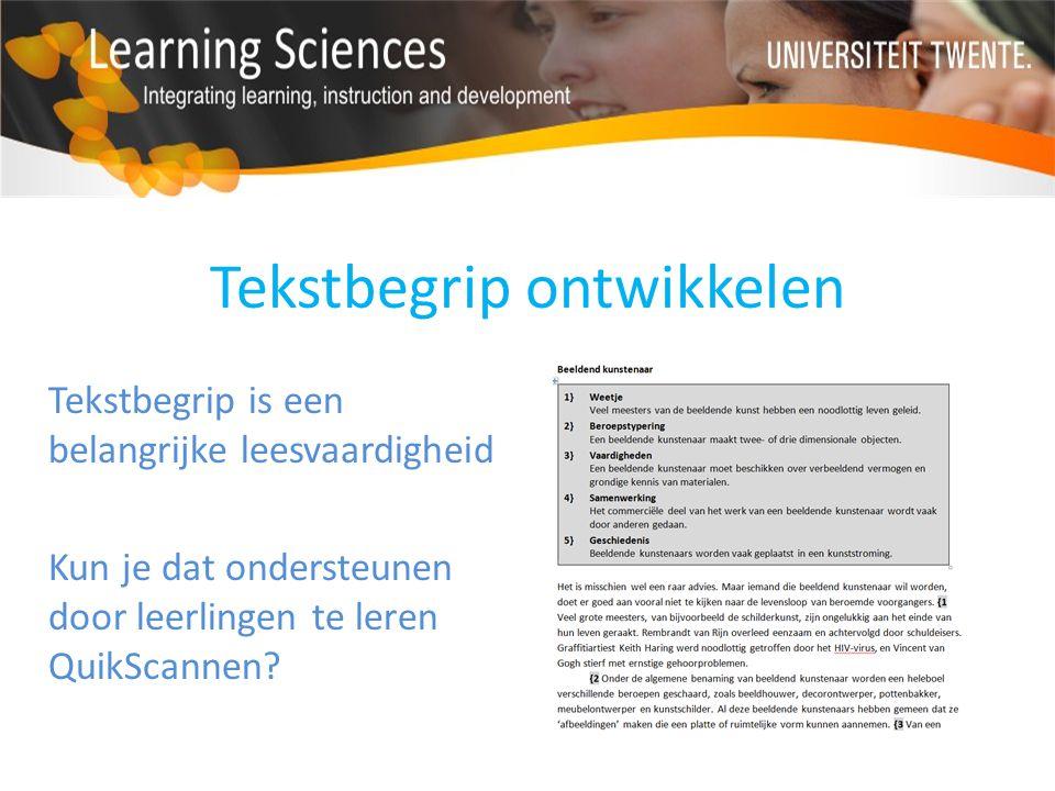 Tekstbegrip ontwikkelen Tekstbegrip is een belangrijke leesvaardigheid Kun je dat ondersteunen door leerlingen te leren QuikScannen?
