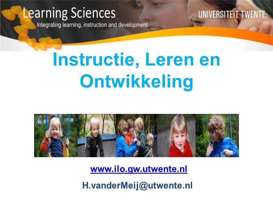 Instructie, Leren en Ontwikkeling www.ilo.gw.utwente.nl H.vanderMeij@utwente.nl