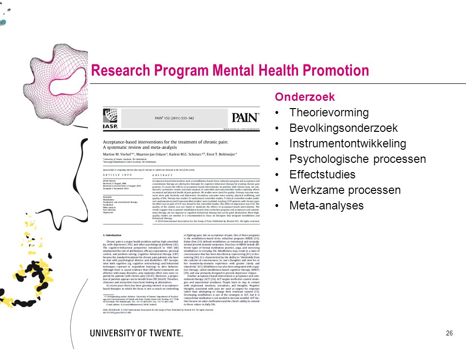 26 Research Program Mental Health Promotion Onderzoek Theorievorming Bevolkingsonderzoek Instrumentontwikkeling Psychologische processen Effectstudies