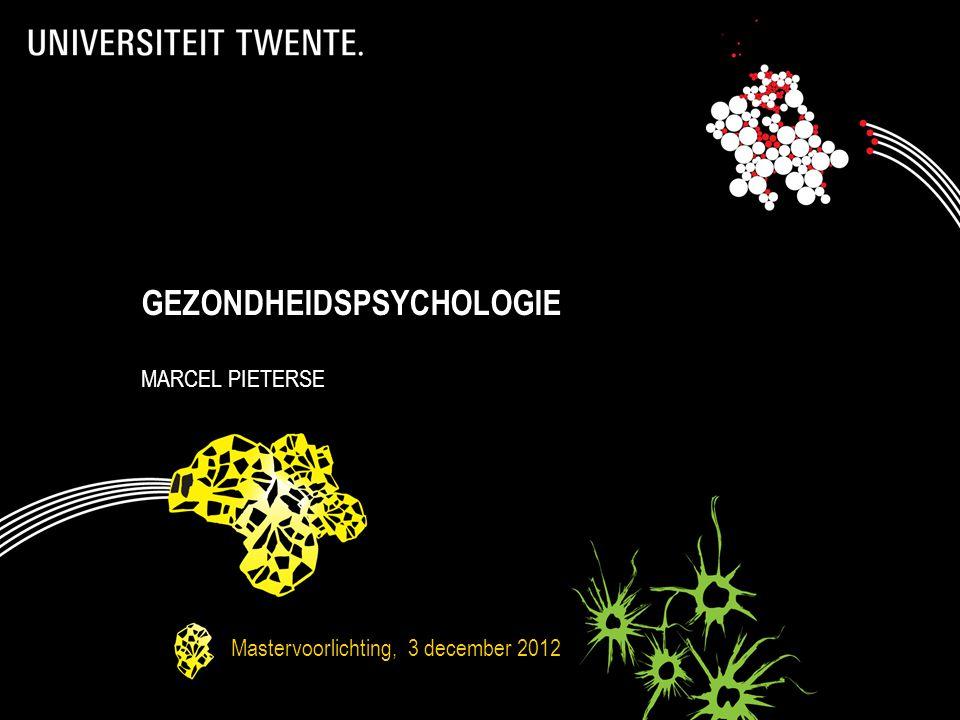 GEZONDHEIDSPSYCHOLOGIE MARCEL PIETERSE Mastervoorlichting, 3 december 2012