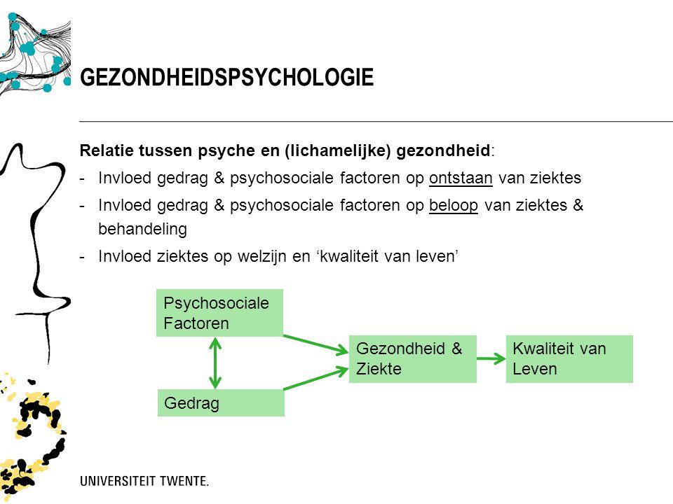 Relatie tussen psyche en (lichamelijke) gezondheid: -Invloed gedrag & psychosociale factoren op ontstaan van ziektes -Invloed gedrag & psychosociale f