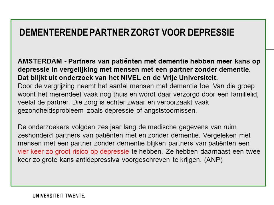 DEMENTERENDE PARTNER ZORGT VOOR DEPRESSIE AMSTERDAM - Partners van patiënten met dementie hebben meer kans op depressie in vergelijking met mensen met