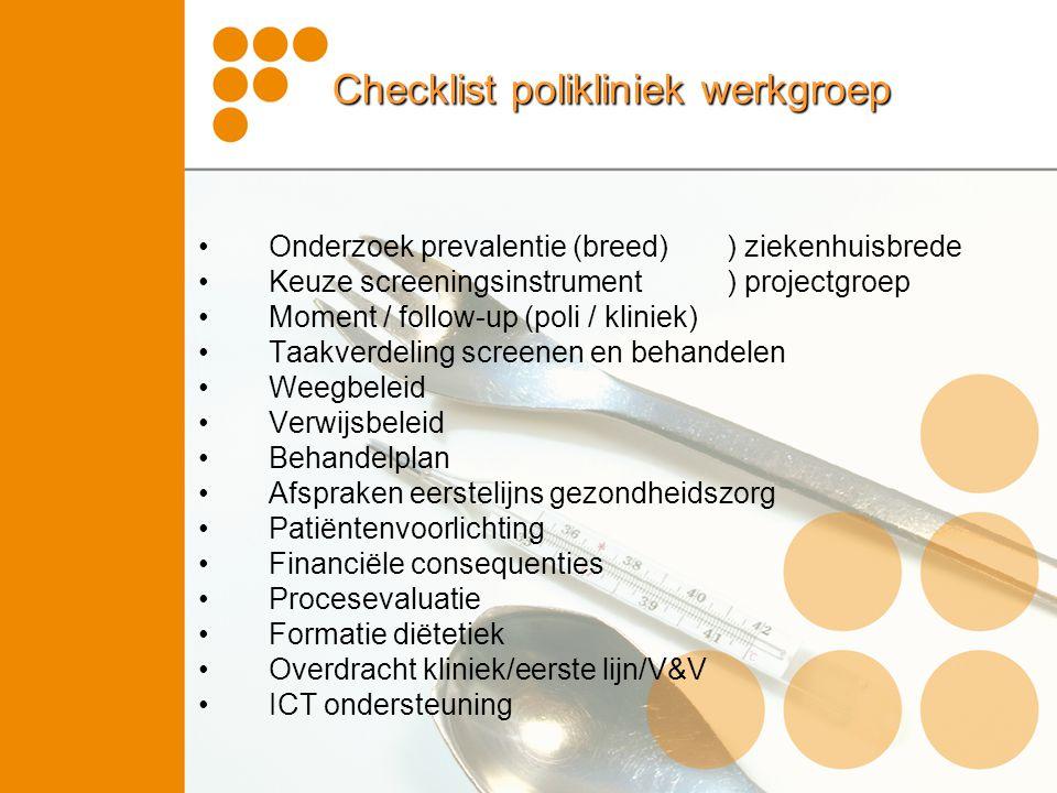 Checklist polikliniek werkgroep Onderzoek prevalentie (breed)) ziekenhuisbrede Keuze screeningsinstrument) projectgroep Moment / follow-up (poli / kli