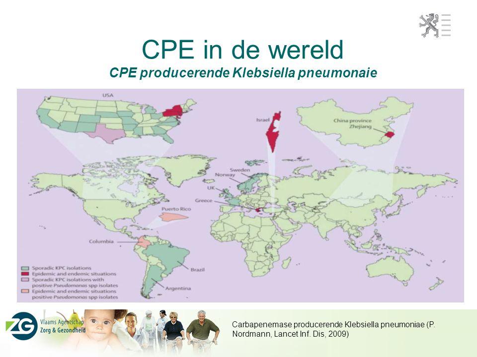 CPE in de wereld CPE producerende Klebsiella pneumonaie Carbapenemase producerende Klebsiella pneumoniae (P. Nordmann, Lancet Inf. Dis, 2009)