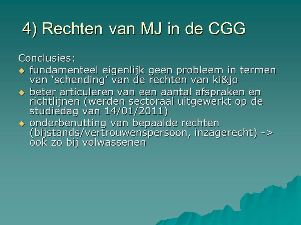 4) Rechten van MJ in de CGG Conclusies:  fundamenteel eigenlijk geen probleem in termen van 'schending' van de rechten van ki&jo  beter articuleren