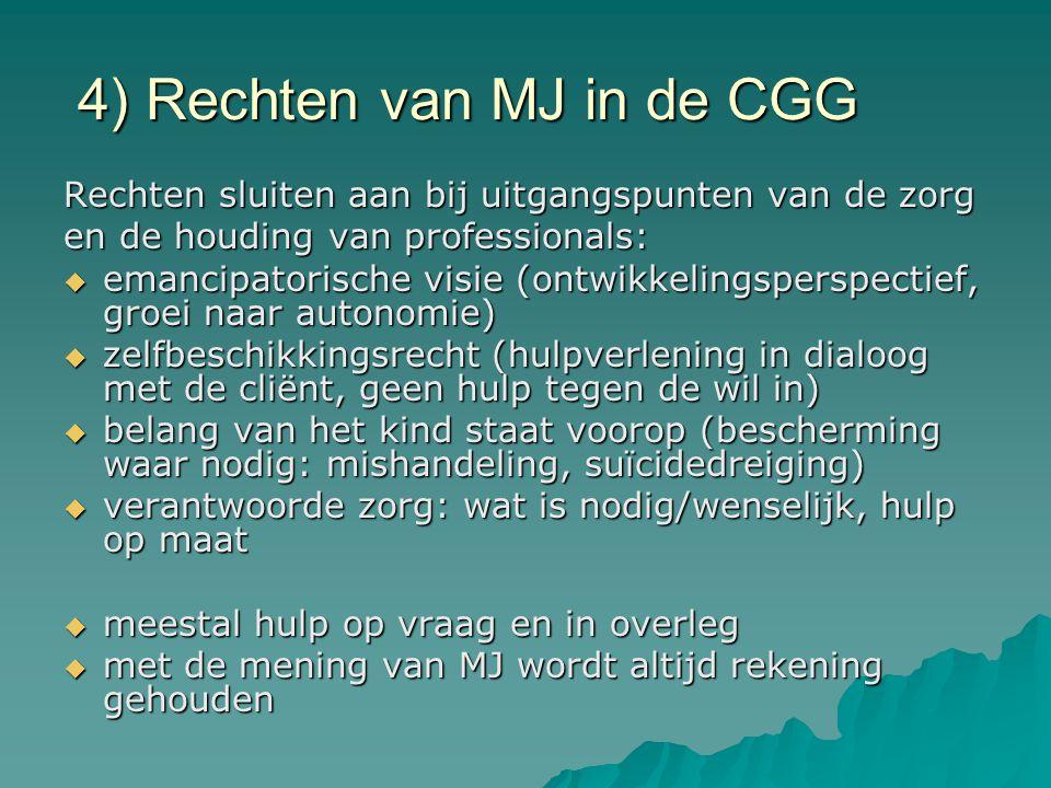 4) Rechten van MJ in de CGG Rechten sluiten aan bij uitgangspunten van de zorg en de houding van professionals:  emancipatorische visie (ontwikkeling