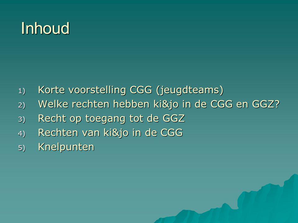 1) Voorstelling CGG (jeugdteams)  CGG = onderdeel van de (Vlaamse) gezondheidszorg  organisatie op basis van decreet 18/05/1999 betreffende de GGZ (met fusie van 84 naar 20 CGG)  max.