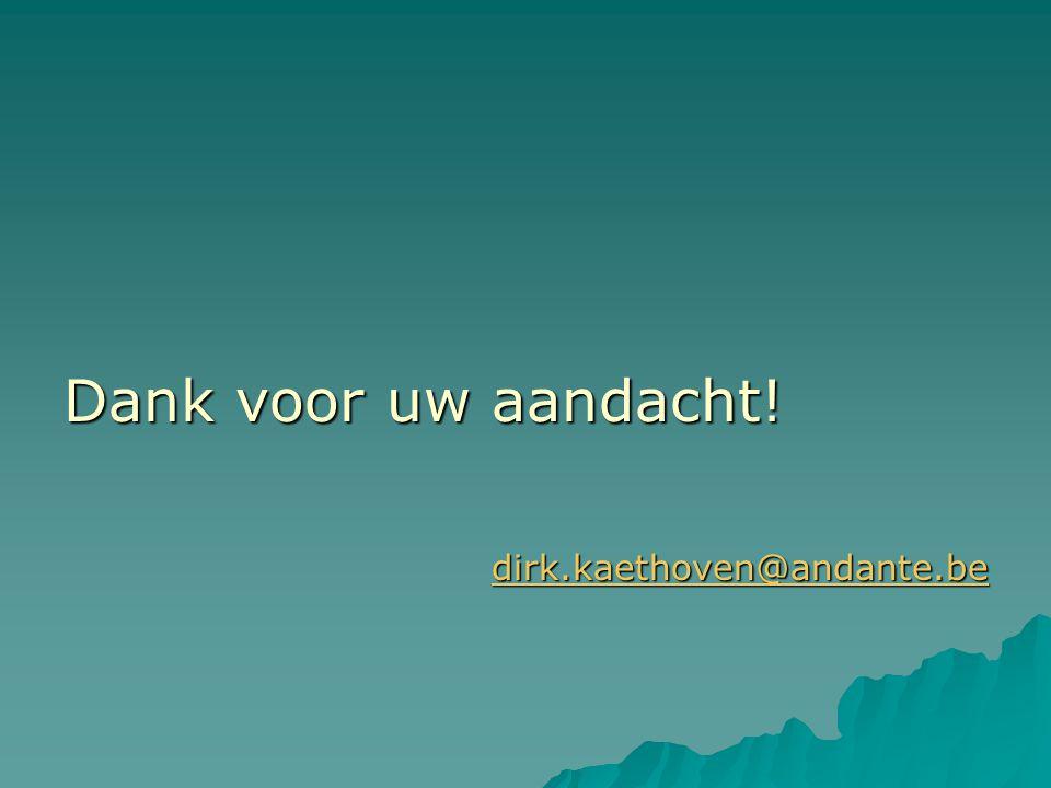 Dank voor uw aandacht! dirk.kaethoven@andante.be