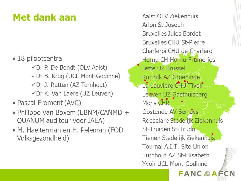 Met dank aan 18 pilootcentra Dr P.De Bondt (OLV Aalst) Dr B.