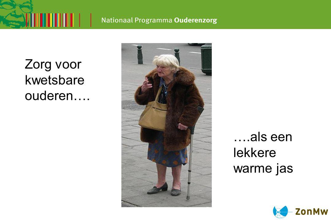 Zorg voor kwetsbare ouderen…. ….als een lekkere warme jas