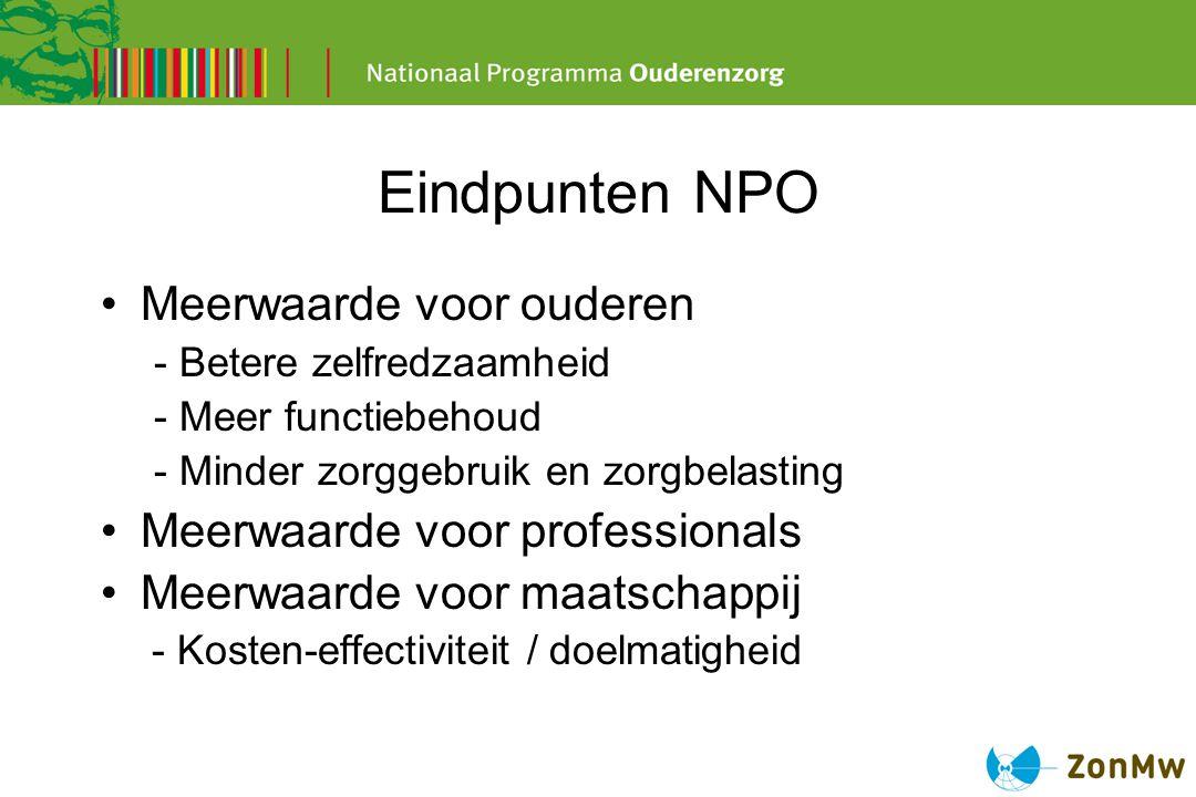 Aanpak in drie stappen 1.Regionale netwerken ouderenzorg met bestuurlijk draagvlak 2.Uitvoering van experimenten en projecten 3.Landelijke verspreiding en implementatie Ouderen staan centraal.