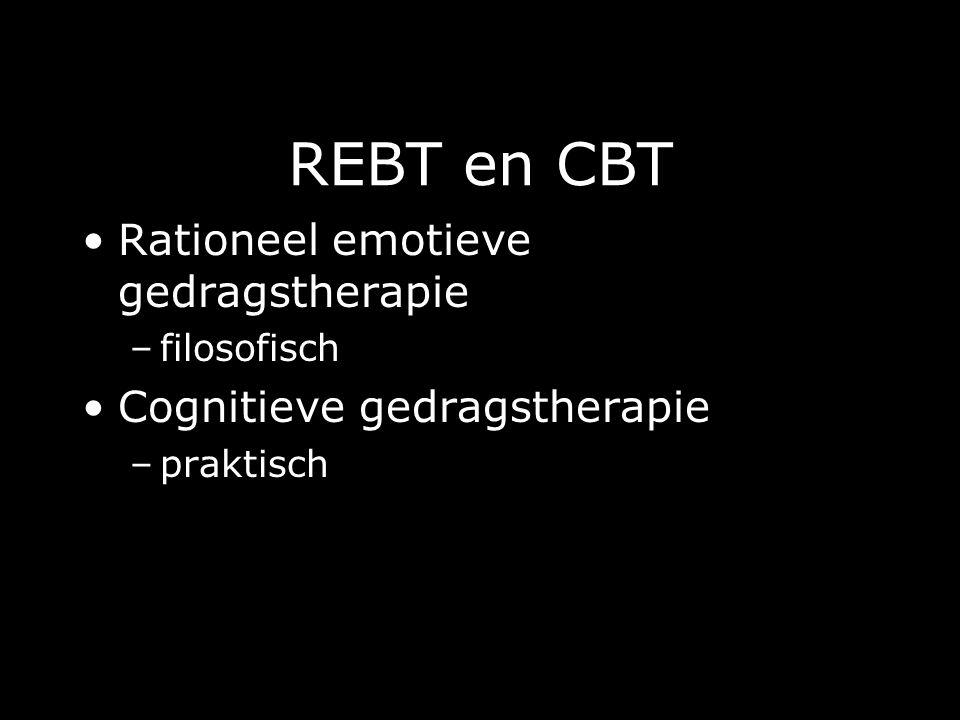 REBT en CBT Rationeel emotieve gedragstherapie –filosofisch Cognitieve gedragstherapie –praktisch