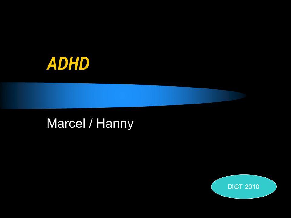 ADHD Marcel / Hanny DIGT 2010