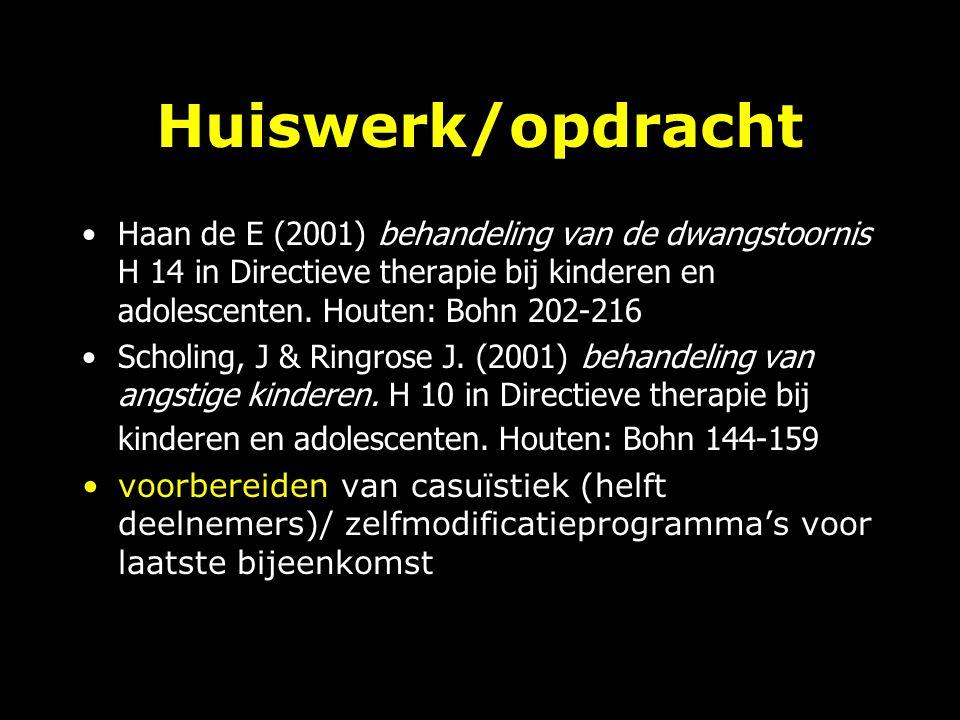 Huiswerk/opdracht Haan de E (2001) behandeling van de dwangstoornis H 14 in Directieve therapie bij kinderen en adolescenten.