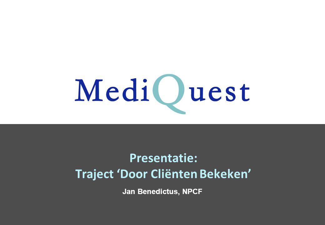 Presentatie: Traject 'Door Cliënten Bekeken' Jan Benedictus, NPCF