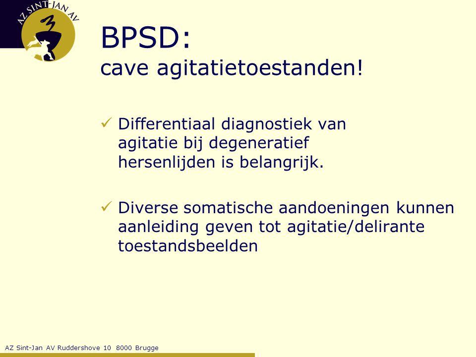 AZ Sint-Jan AV Ruddershove 10 8000 Brugge BPSD: cave agitatietoestanden.