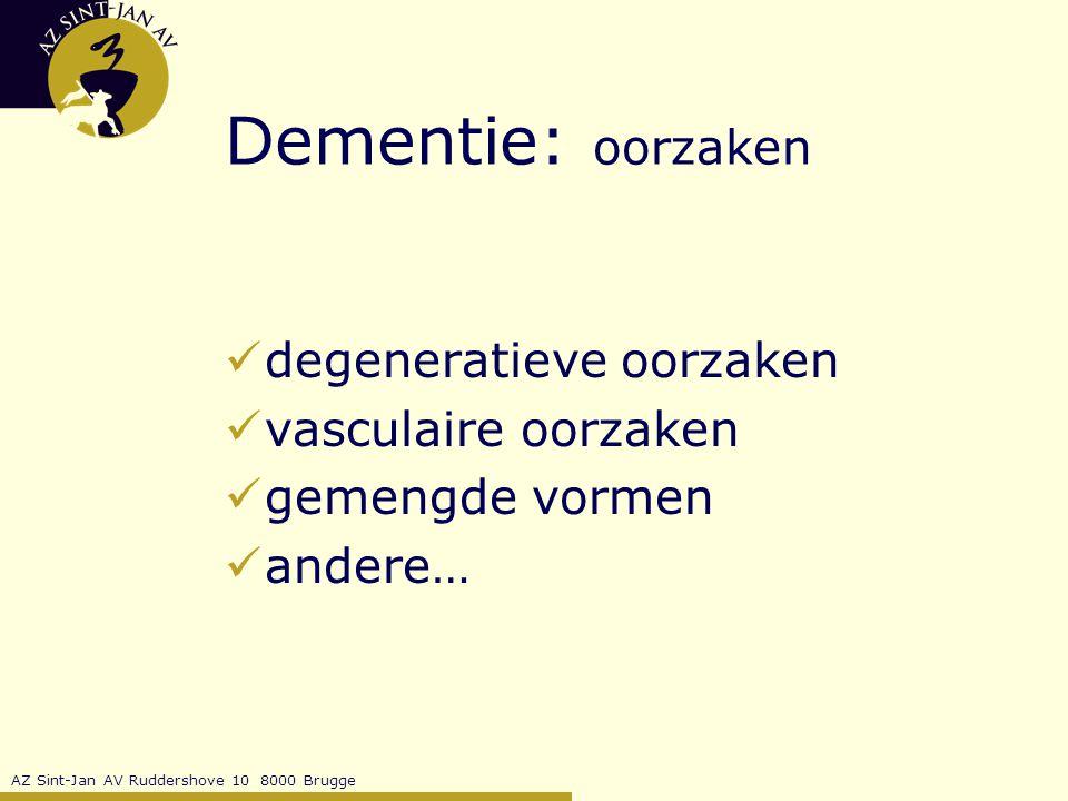 AZ Sint-Jan AV Ruddershove 10 8000 Brugge Dementie: oorzaken degeneratieve oorzaken vasculaire oorzaken gemengde vormen andere…