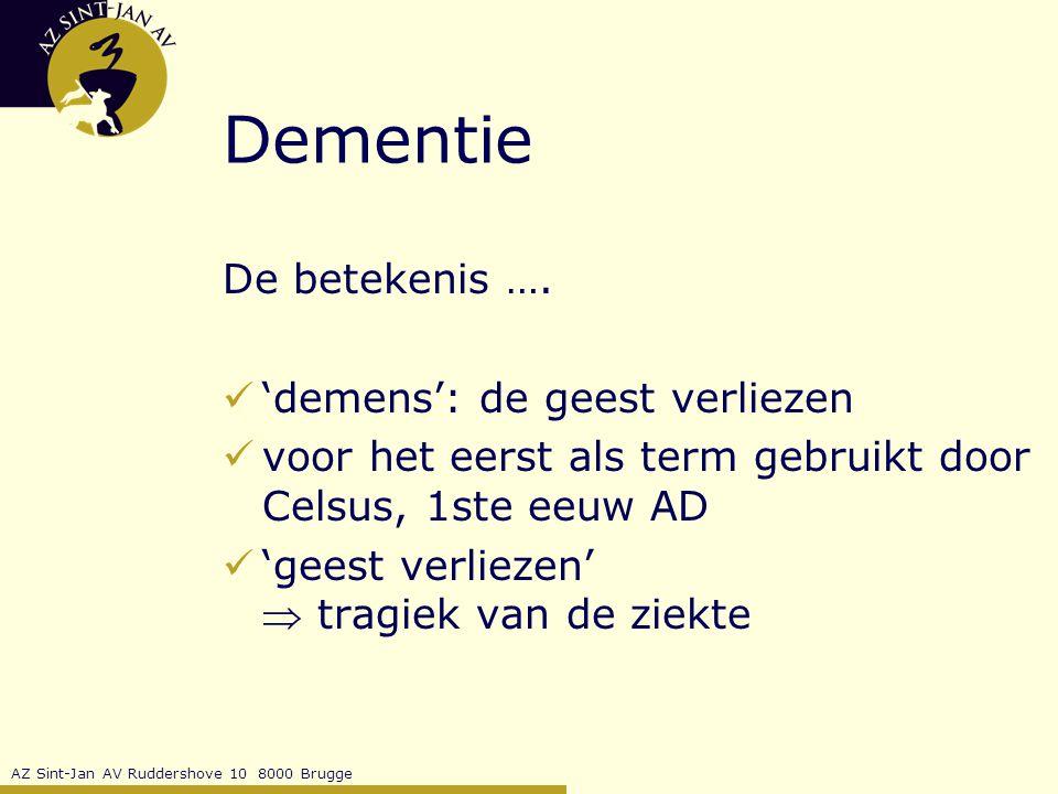 AZ Sint-Jan AV Ruddershove 10 8000 Brugge Dementie: ziekte van Parkinson naast typische motorische symptomen: soms subtiele cognitieve veranderingen soms dementie: voornamelijk algemene traagheid, problemen met oproepen