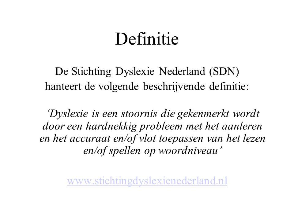 Definitie De Stichting Dyslexie Nederland (SDN) hanteert de volgende beschrijvende definitie: 'Dyslexie is een stoornis die gekenmerkt wordt door een