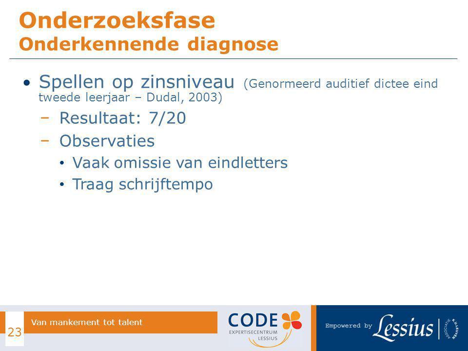 Spellen op zinsniveau (Genormeerd auditief dictee eind tweede leerjaar – Dudal, 2003) − Resultaat: 7/20 − Observaties Vaak omissie van eindletters Tra