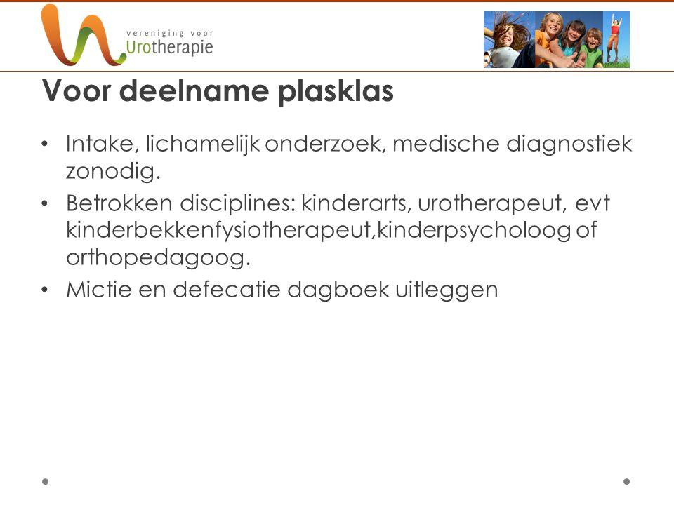 Voor deelname plasklas Intake, lichamelijk onderzoek, medische diagnostiek zonodig. Betrokken disciplines: kinderarts, urotherapeut, evt kinderbekkenf