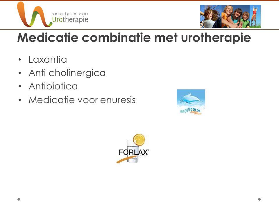 Medicatie combinatie met urotherapie Laxantia Anti cholinergica Antibiotica Medicatie voor enuresis