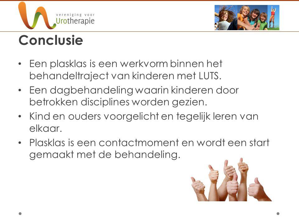 Conclusie Een plasklas is een werkvorm binnen het behandeltraject van kinderen met LUTS. Een dagbehandeling waarin kinderen door betrokken disciplines