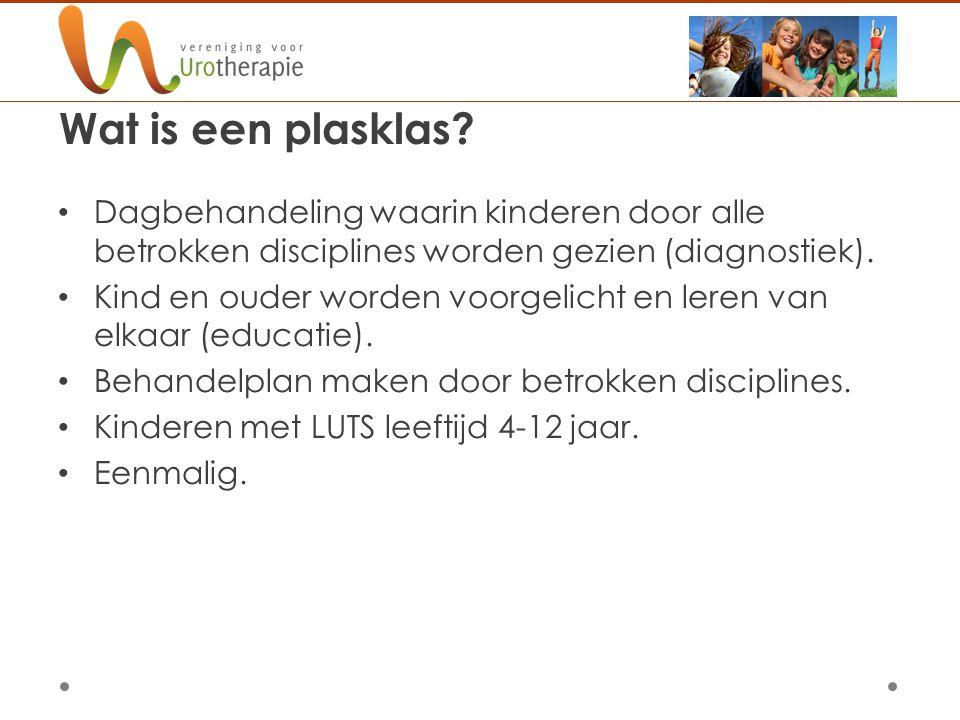 Wat is een plasklas? Dagbehandeling waarin kinderen door alle betrokken disciplines worden gezien (diagnostiek). Kind en ouder worden voorgelicht en l
