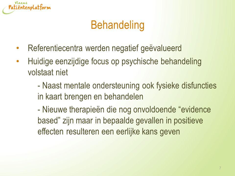 Behandeling Referentiecentra werden negatief geëvalueerd Huidige eenzijdige focus op psychische behandeling volstaat niet - Naast mentale ondersteunin