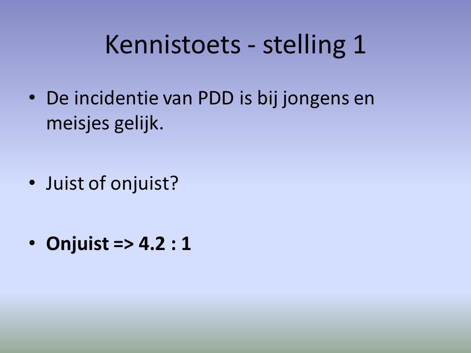 Kennistoets - stelling 1 De incidentie van PDD is bij jongens en meisjes gelijk.