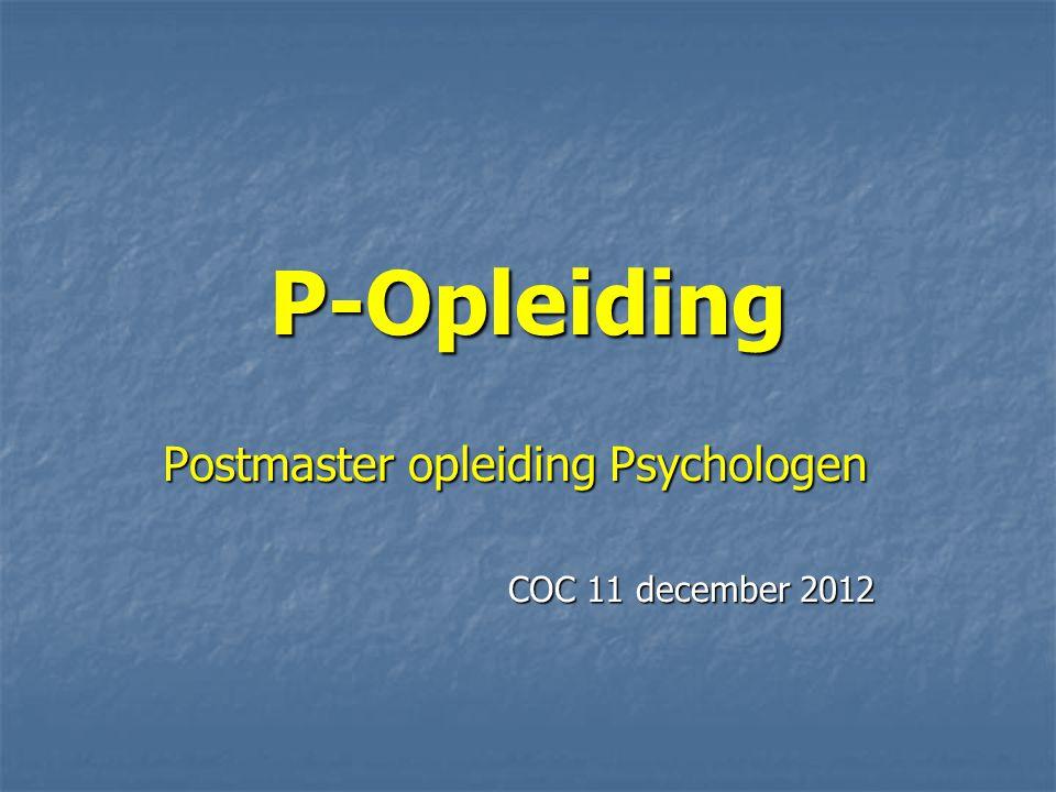 P-Opleiding Postmaster opleiding Psychologen COC 11 december 2012